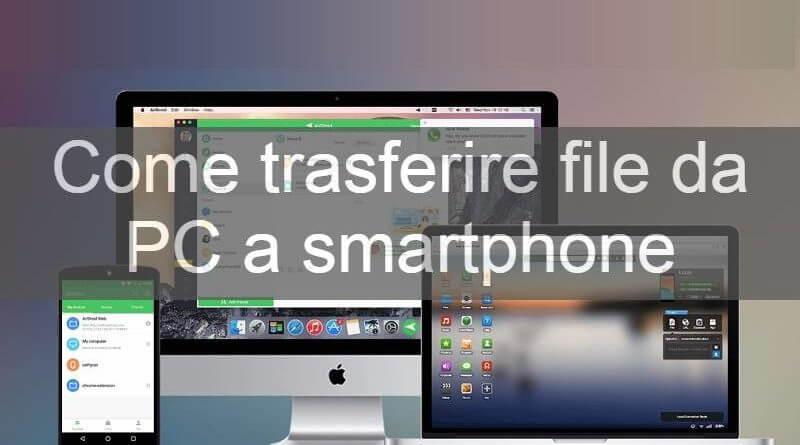 Come trasferire file da PC a smartphone