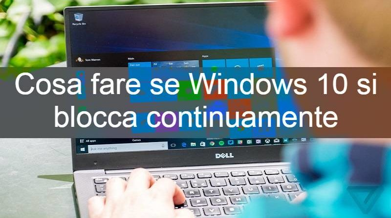 Windows 10 si blocca continuamente