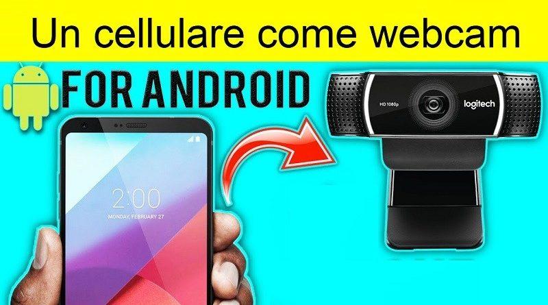 usare il cellulare come webcam