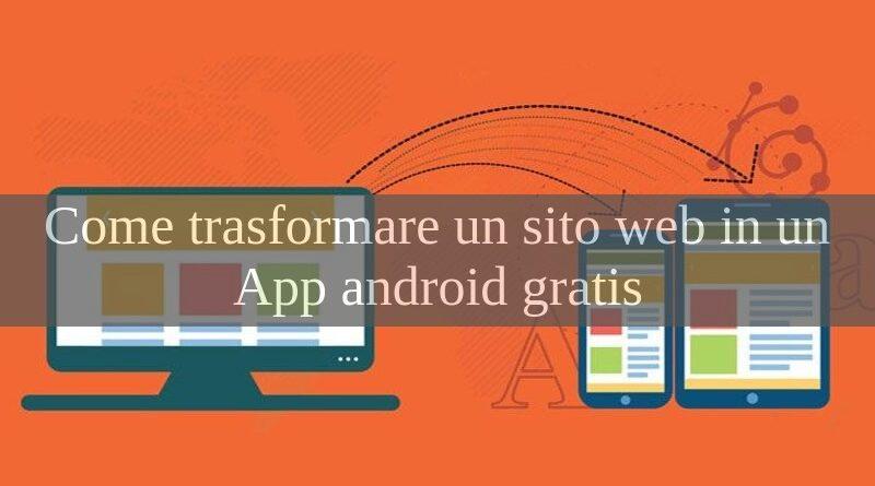 come convertire sito web in un app android